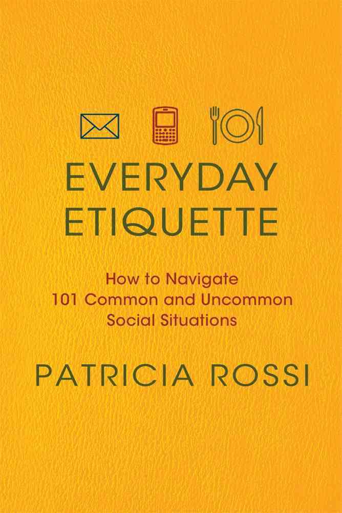 Everyday Etiquette By Rossi, Patricia
