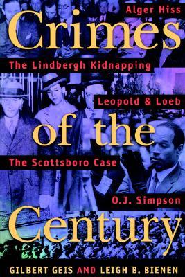 Crimes of the Century By Geis, Gilbert/ Bienen, Leigh Buchanan